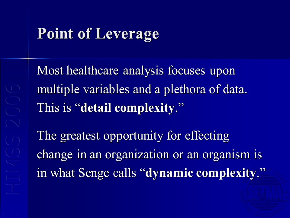 Point of Leverage Most healthcare analysis focuses upon multiple variables and a plethora of data.