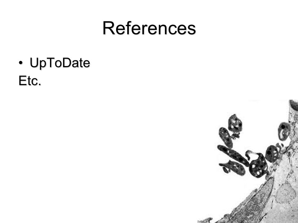 References UpToDateUpToDateEtc.