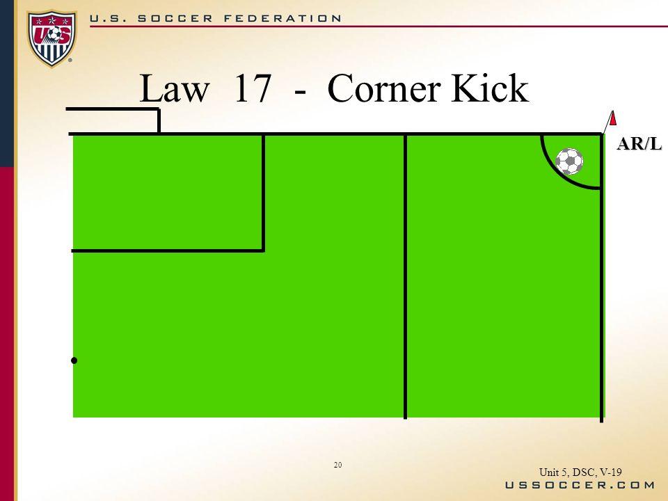 20 AR/L Law 17 - Corner Kick Unit 5, DSC, V-19