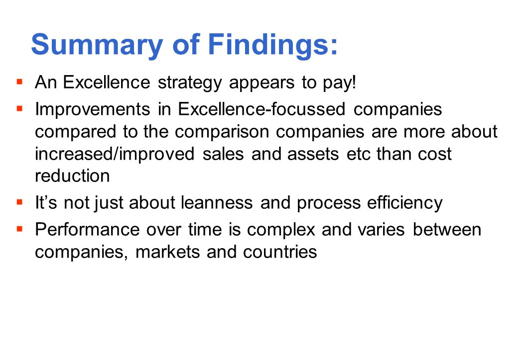 Summary of Findings: An Excellence strategy appears to pay.