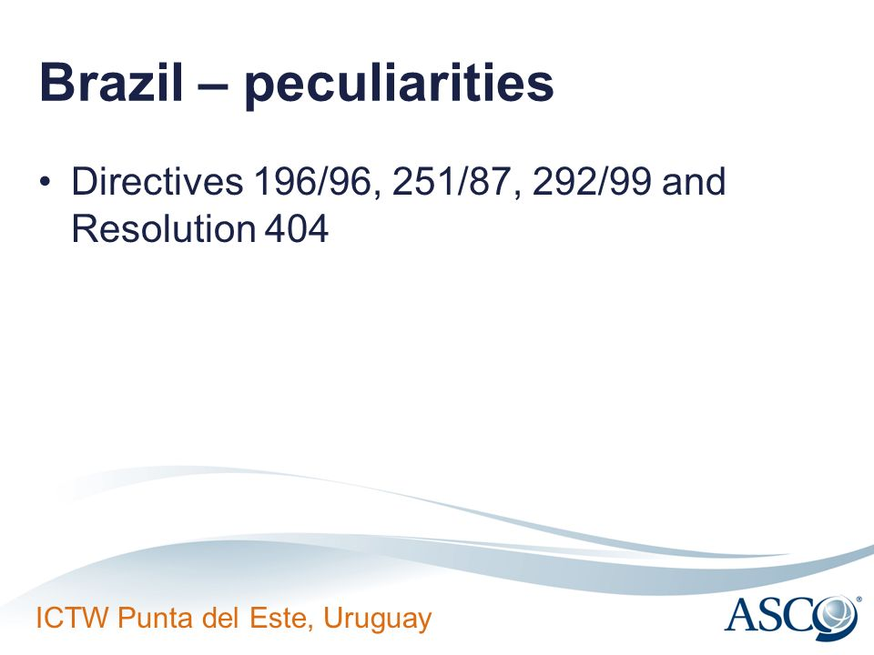ICTW Punta del Este, Uruguay Brazil – peculiarities Directives 196/96, 251/87, 292/99 and Resolution 404