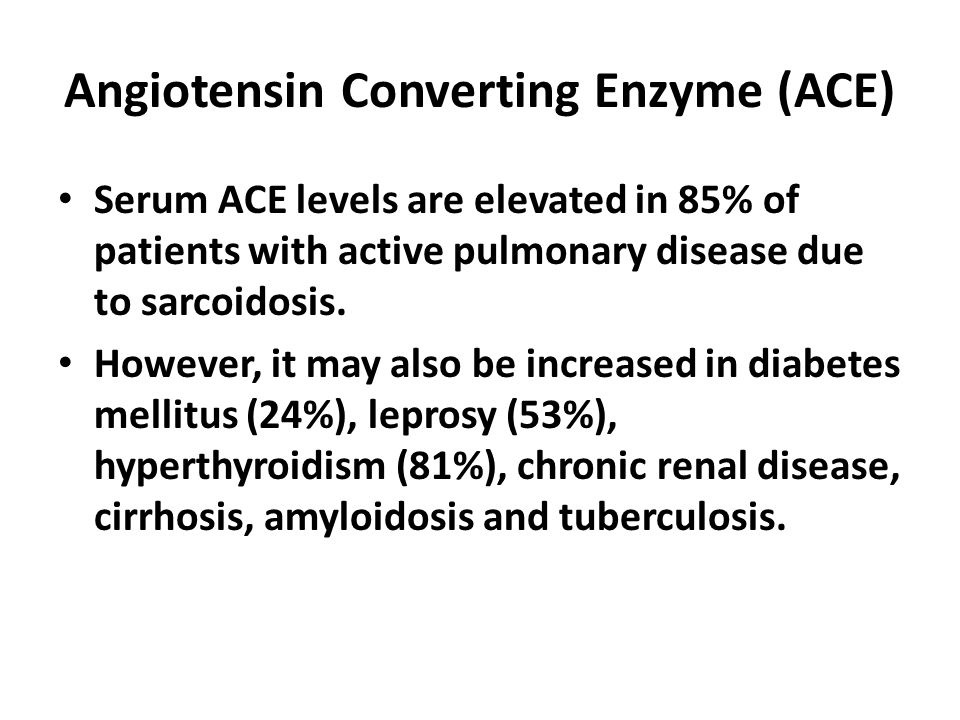 Angiotensin Converting Enzyme (ACE) Serum ACE levels are elevated in 85% of patients with active pulmonary disease due to sarcoidosis. However, it may