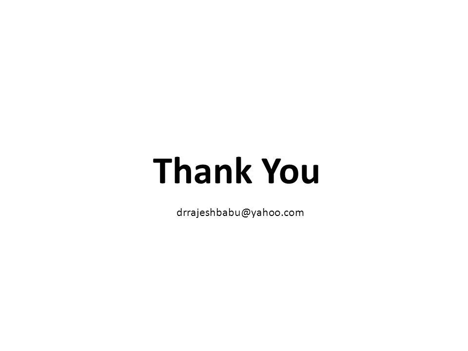 Thank You drrajeshbabu@yahoo.com