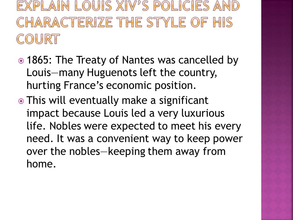1865: The Treaty of Nantes was cancelled by Louismany Huguenots left the country, hurting Frances economic position. This will eventually make a signi