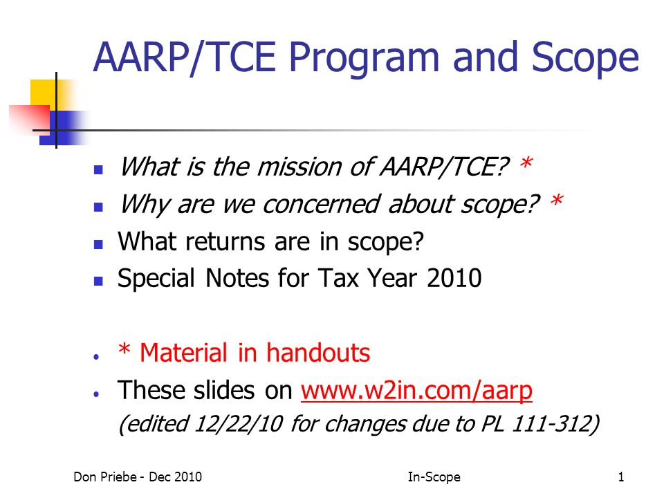 Don Priebe - Dec 2010In-Scope1 AARP/TCE Program and Scope What is the mission of AARP/TCE.
