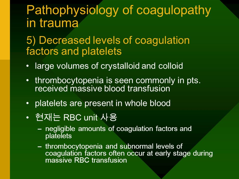 Pathophysiology of coagulopathy in trauma 6) The effect of acute RBC loss on coagulation unclear as no data from trauma pts.