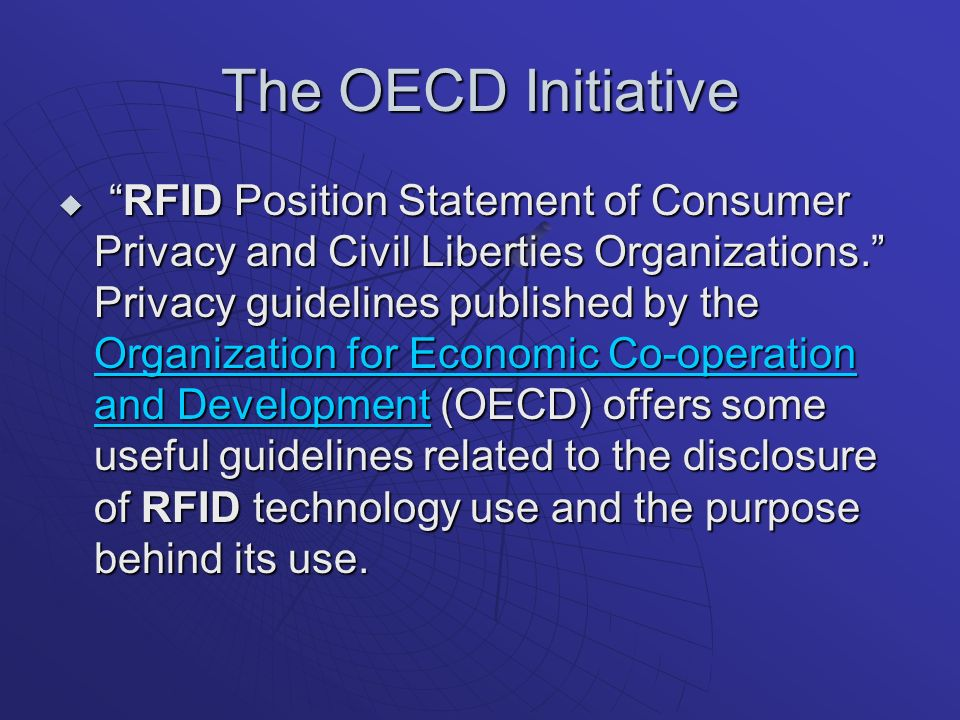 The OECD Initiative RFID Position Statement of Consumer Privacy and Civil Liberties Organizations.