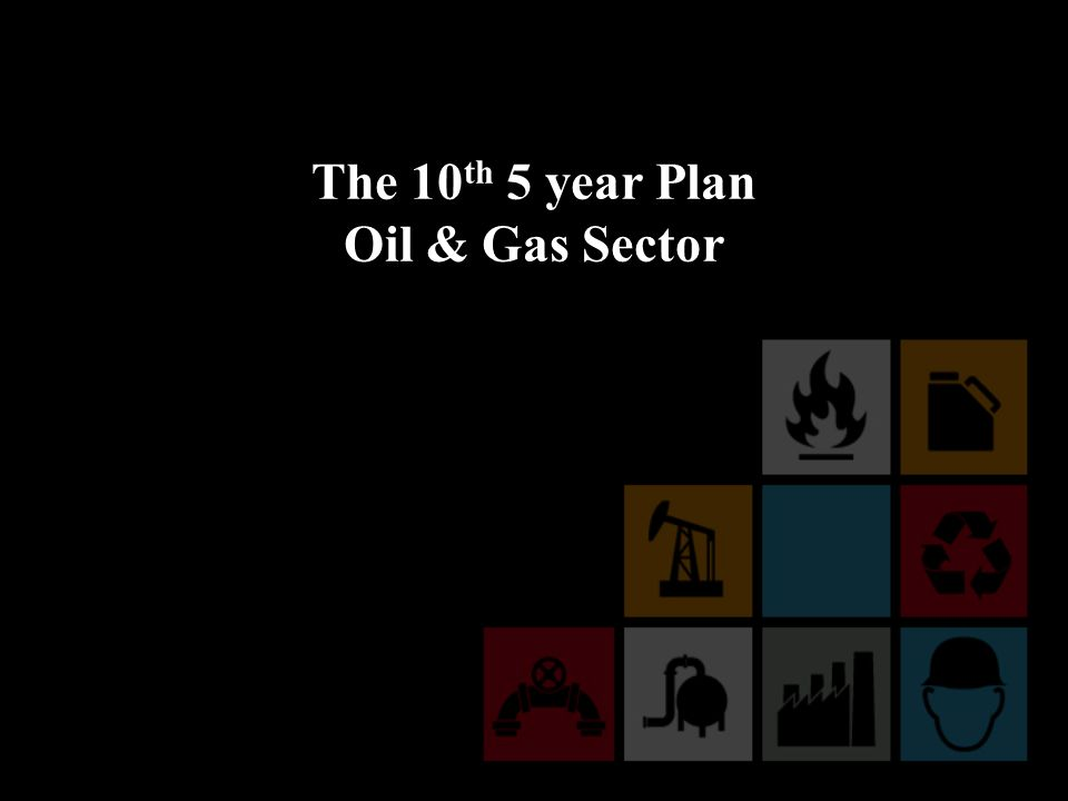 The Vision of the Oil & Gas Sector To consider petroleum products and in particular natural gas as a main factor for economic growth Supporting the industrial sector through securing its oil & gas requirements Using natural gas as a major source for electricity Increase the local refining capabilities in order to provide higher value added petroleum products Reach self sufficiency in providing fuel for transports and home consumption