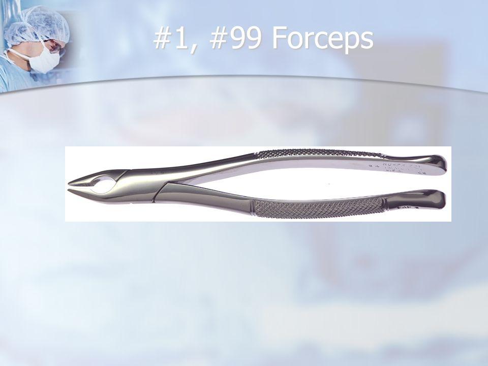 #1, #99 Forceps