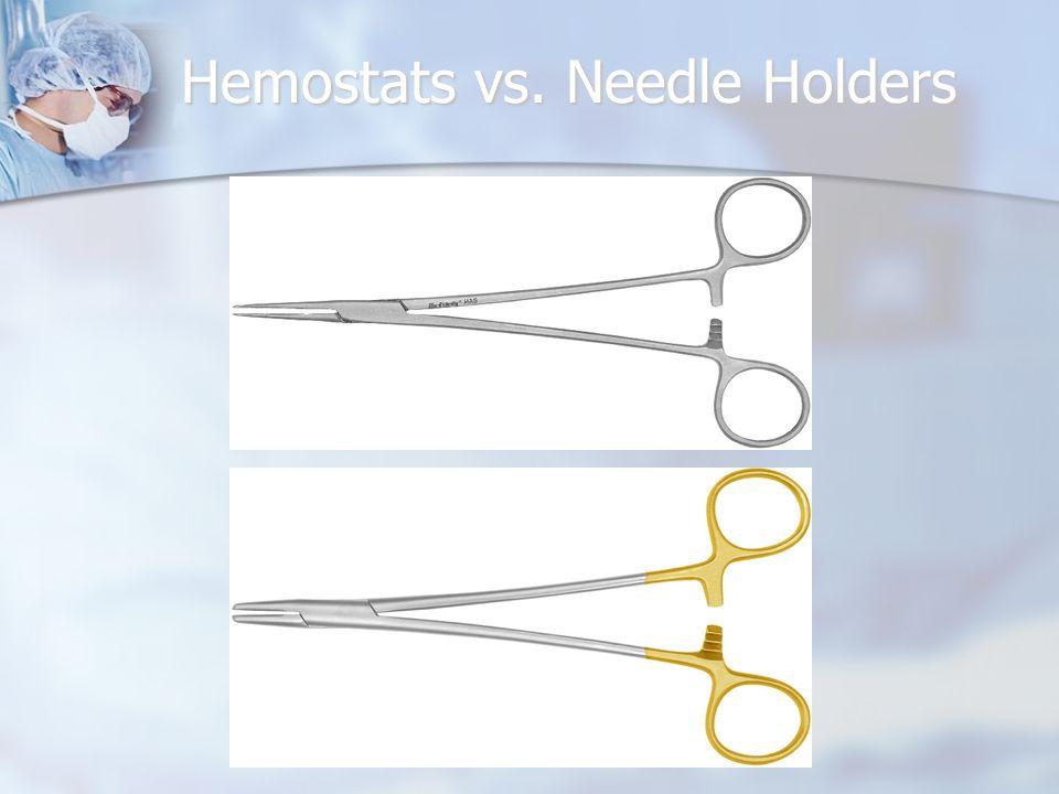 Hemostats vs. Needle Holders