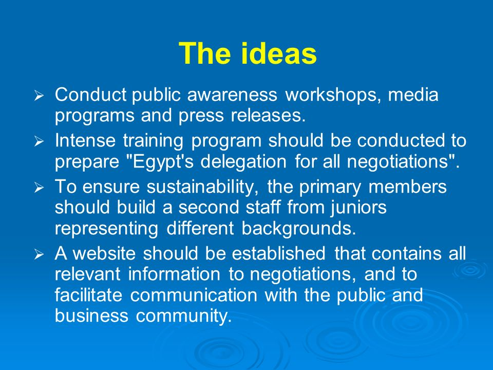 The ideas Conduct public awareness workshops, media programs and press releases. Intense training program should be conducted to prepare