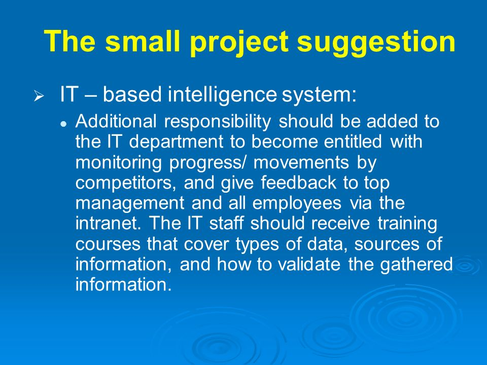 The small project suggestion IT – based intelligence system: Additional responsibility should be added to the IT department to become entitled with mo