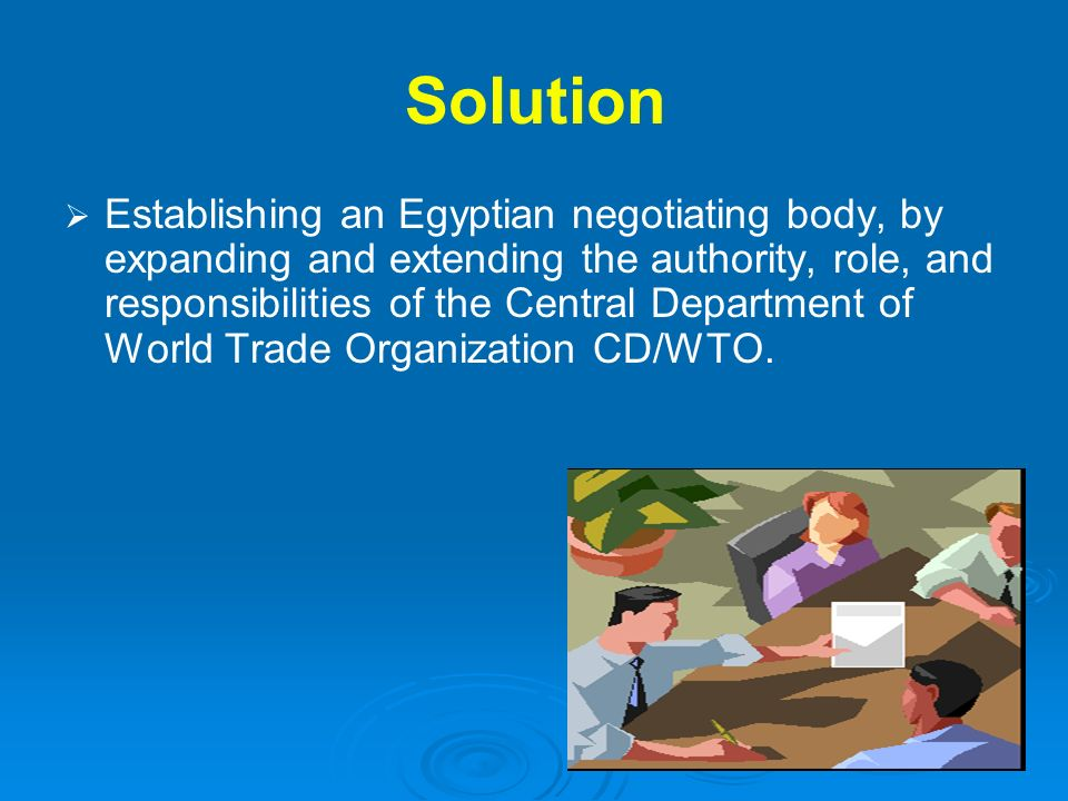 Solution Establishing an Egyptian negotiating body, by expanding and extending the authority, role, and responsibilities of the Central Department of