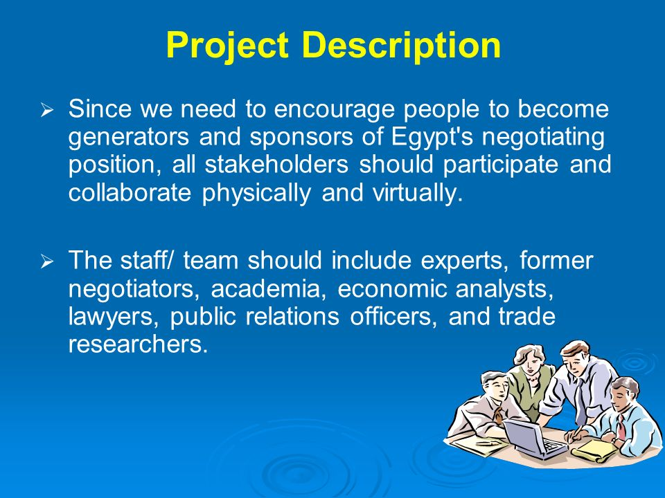 Project Description Representatives from relevant Ministries, to provide input relevant to their field of specialization.
