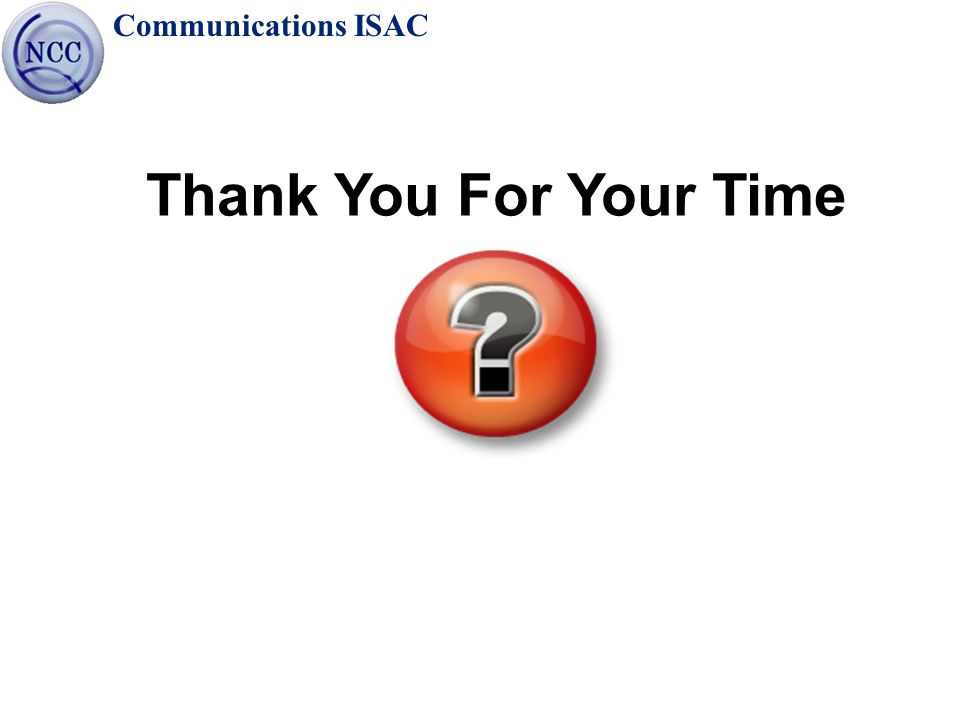 Communications ISAC Thank You For Your Time