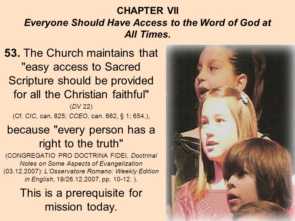 CHAPTER VII Everyone Should Have Access to the Word of God at All Times.