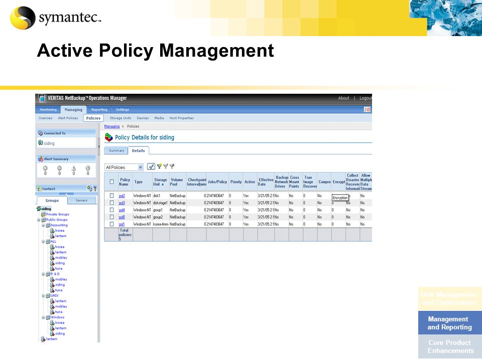 Active Policy Management Management and Reporting Core Product Enhancements Disk Management and Optimization