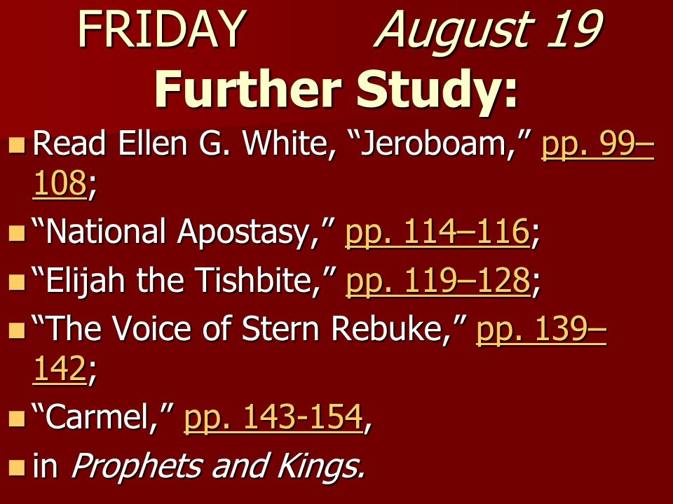 FRIDAY August 19 Further Study: Read Ellen G. White, Jeroboam, pp. 99– 108; Read Ellen G. White, Jeroboam, pp. 99– 108;pp. 99– 108pp. 99– 108 National
