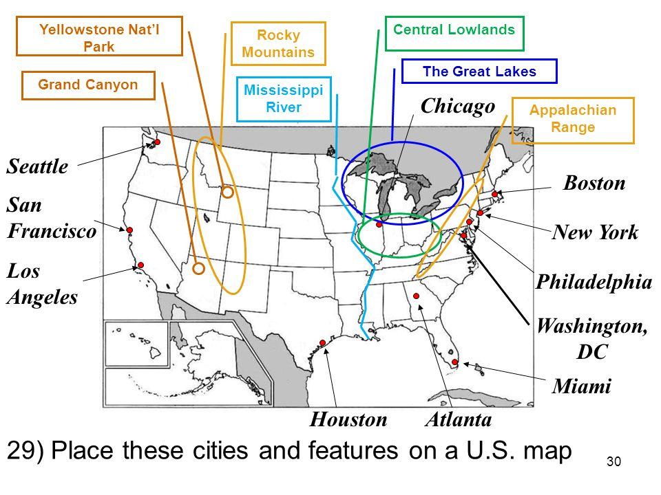 30 Boston New York Washington, DC Miami Houston Chicago Philadelphia San Francisco Los Angeles Seattle Atlanta The Great Lakes Central Lowlands Grand