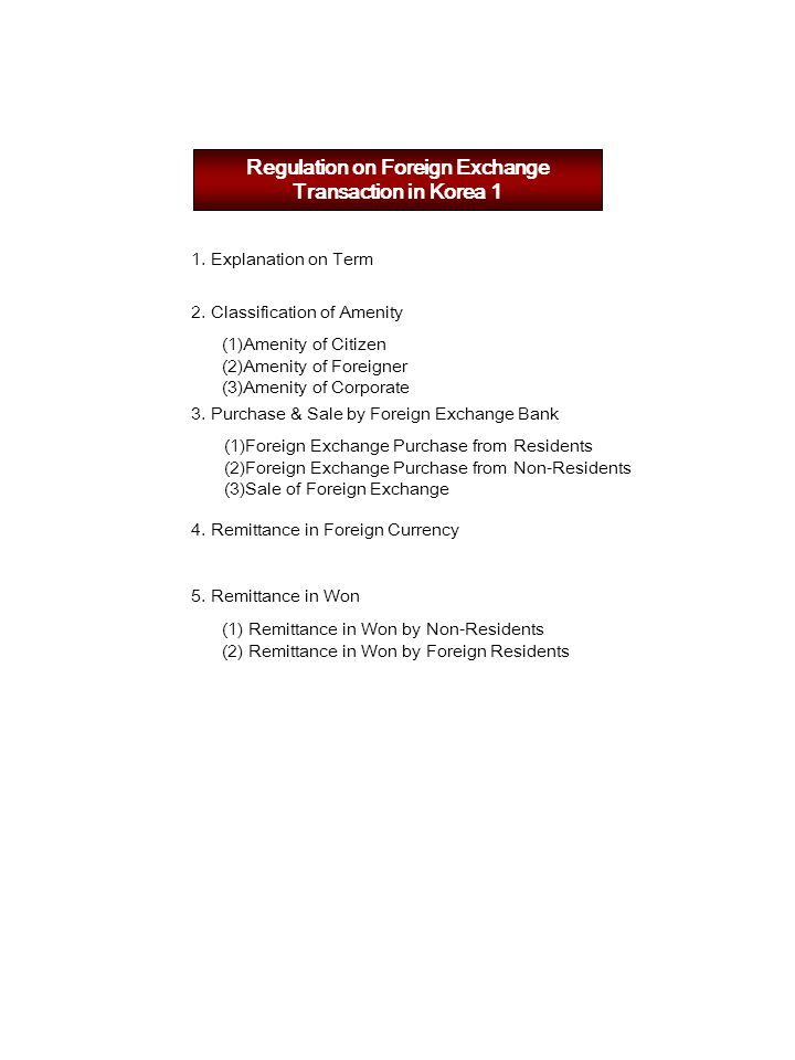 Regulation on Foreign Exchange Transaction in Korea 1 1.