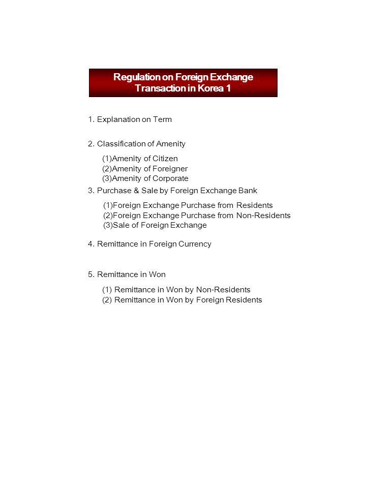 Regulation on Foreign Exchange Transaction in Korea 1 1.