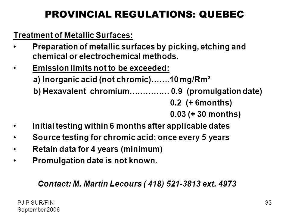 PJ P SUR/FIN September 2006 33 PROVINCIAL REGULATIONS: QUEBEC Treatment of Metallic Surfaces: Preparation of metallic surfaces by picking, etching and