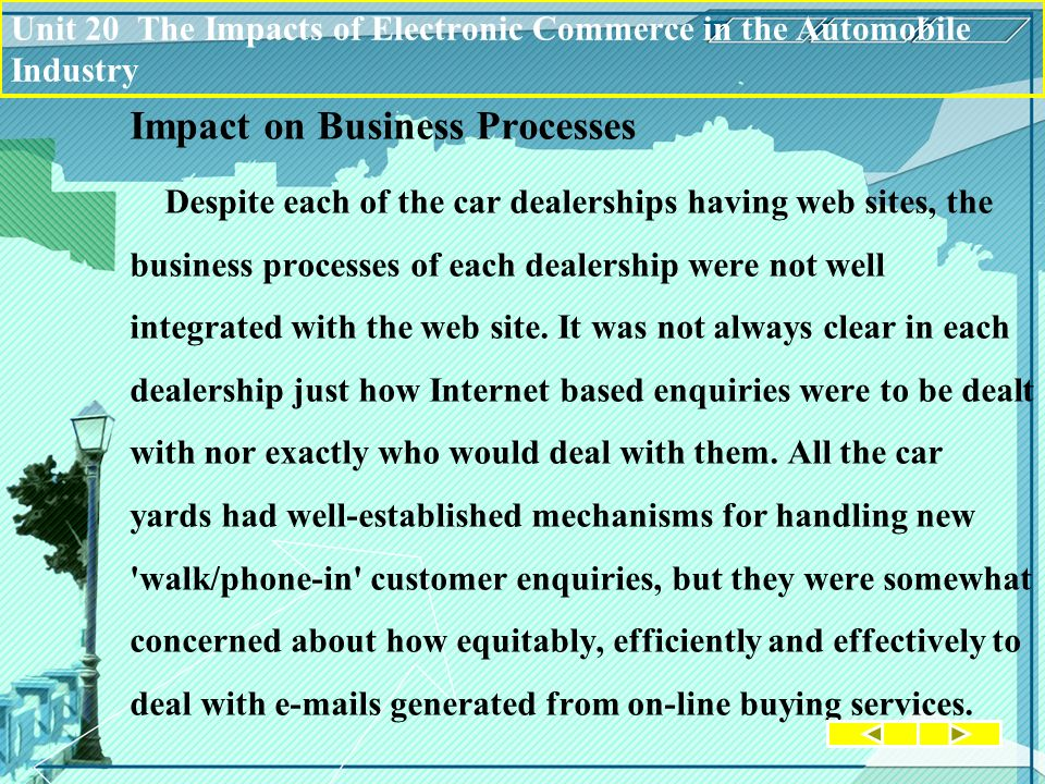 Impact on Business Processes Despite each of the car dealerships having web sites, the business processes of each dealership were not well integrated