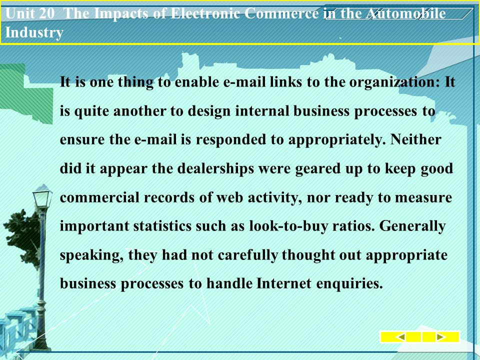 It is one thing to enable e-mail links to the organization: It is quite another to design internal business processes to ensure the e-mail is responded to appropriately.