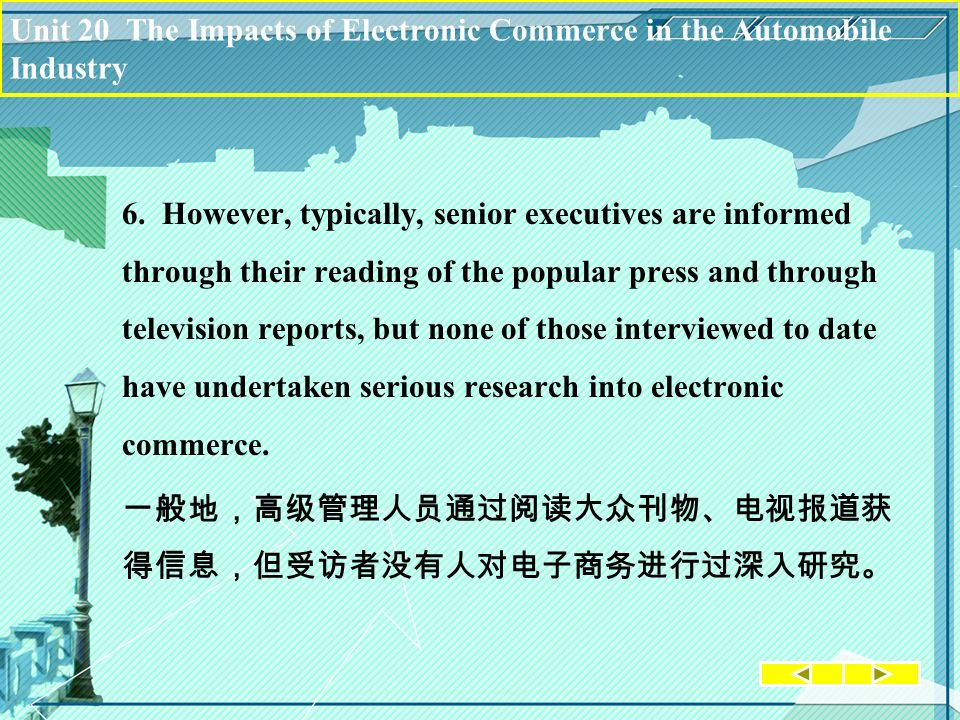 Unit Unit 20 The Impacts of Electronic Commerce in the Automobile Industry 6. However, typically, senior executives are informed through their reading
