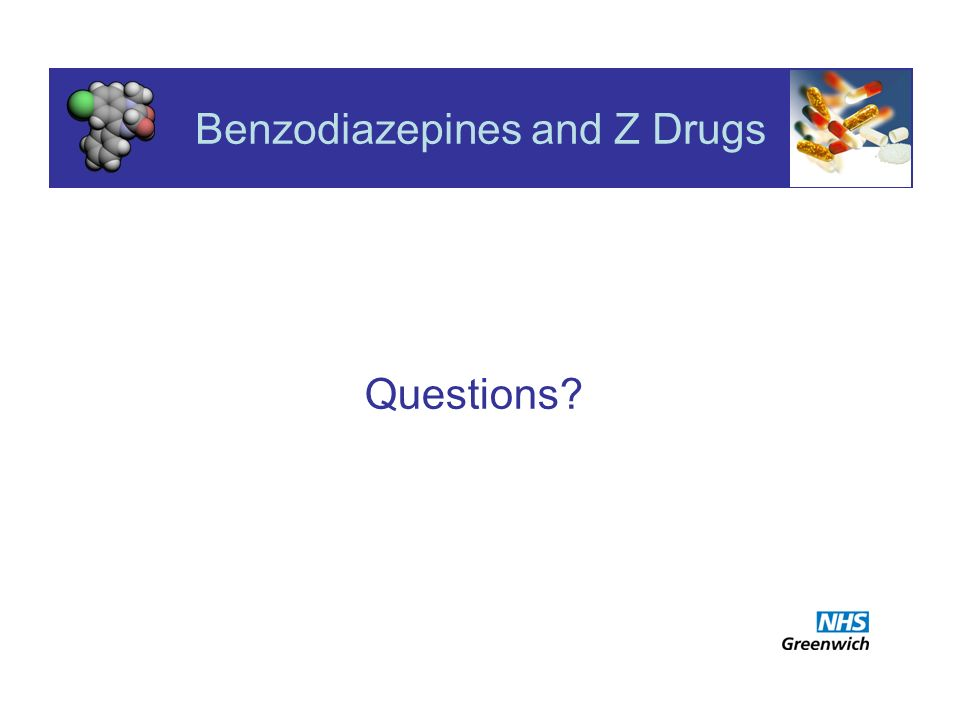 Benzodiazepines and Z Drugs Questions?
