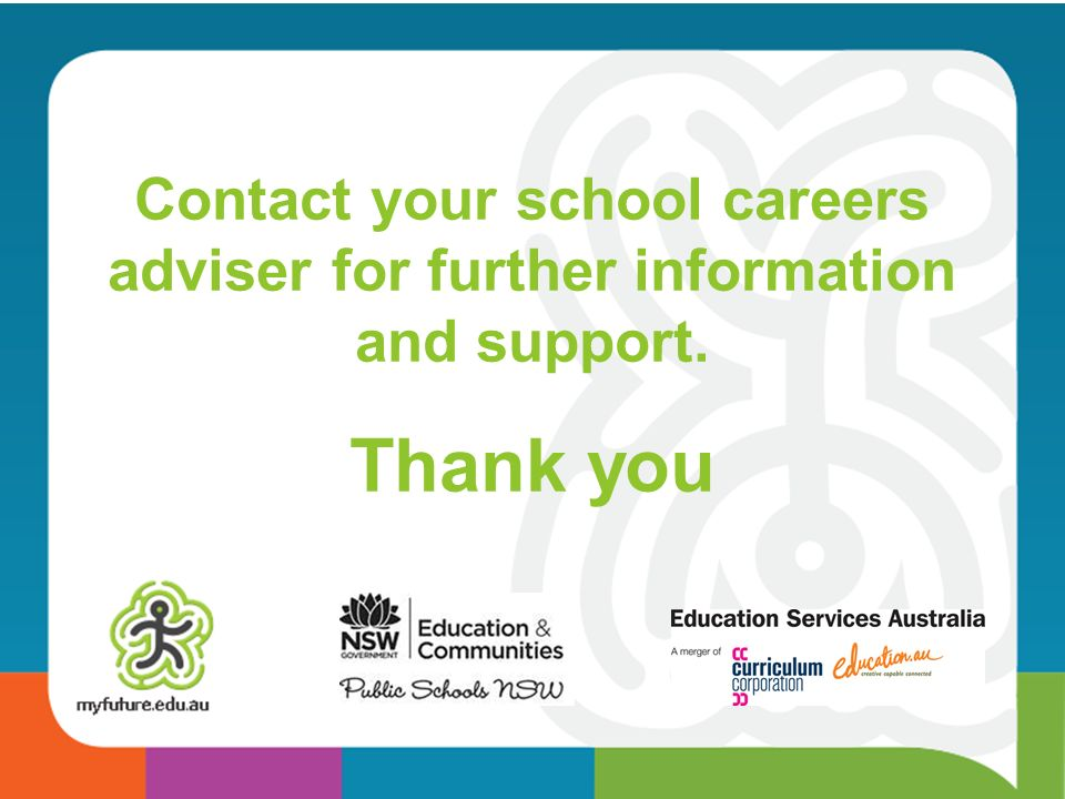 Contact your school careers adviser for further information and support. Thank you