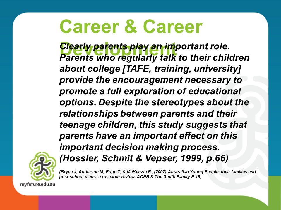 Career & Career Development Clearly parents play an important role.