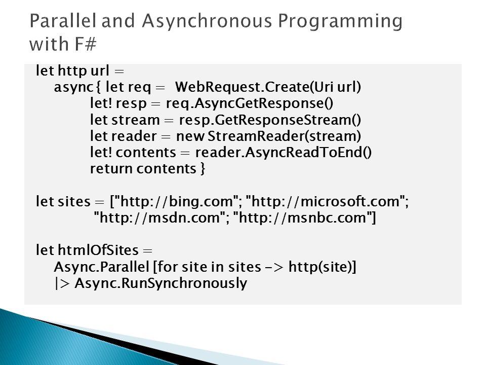 let http url = async { let req = WebRequest.Create(Uri url) let.