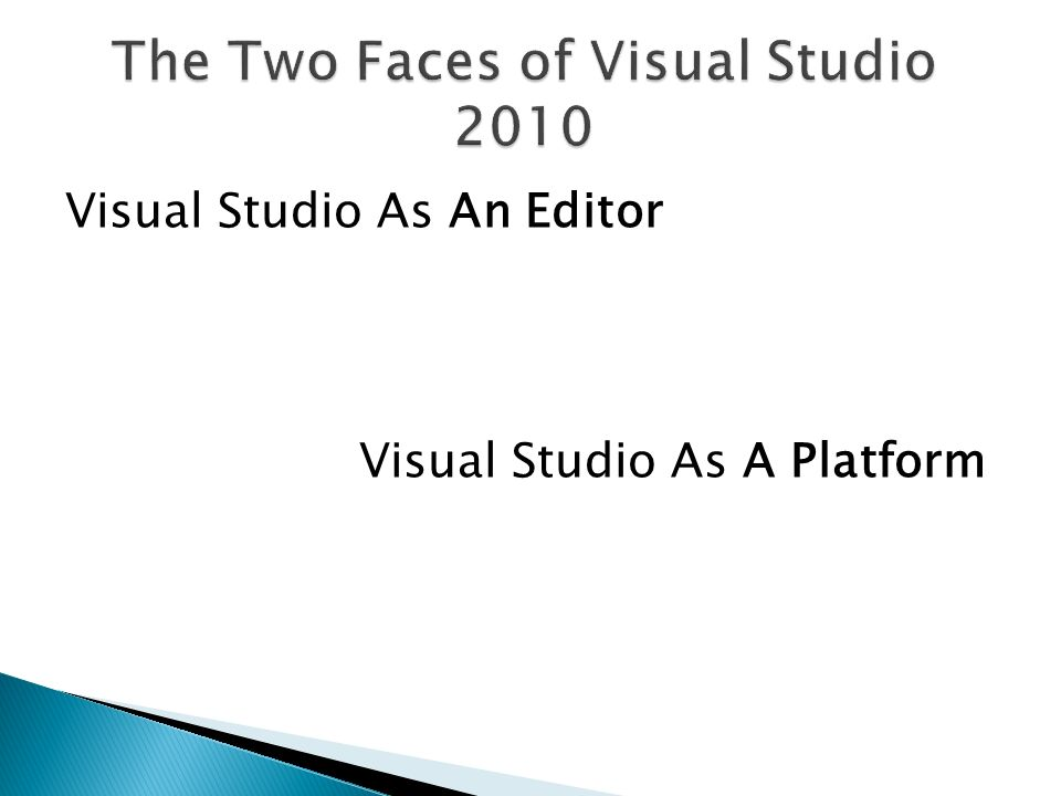 Visual Studio As An Editor Visual Studio As A Platform