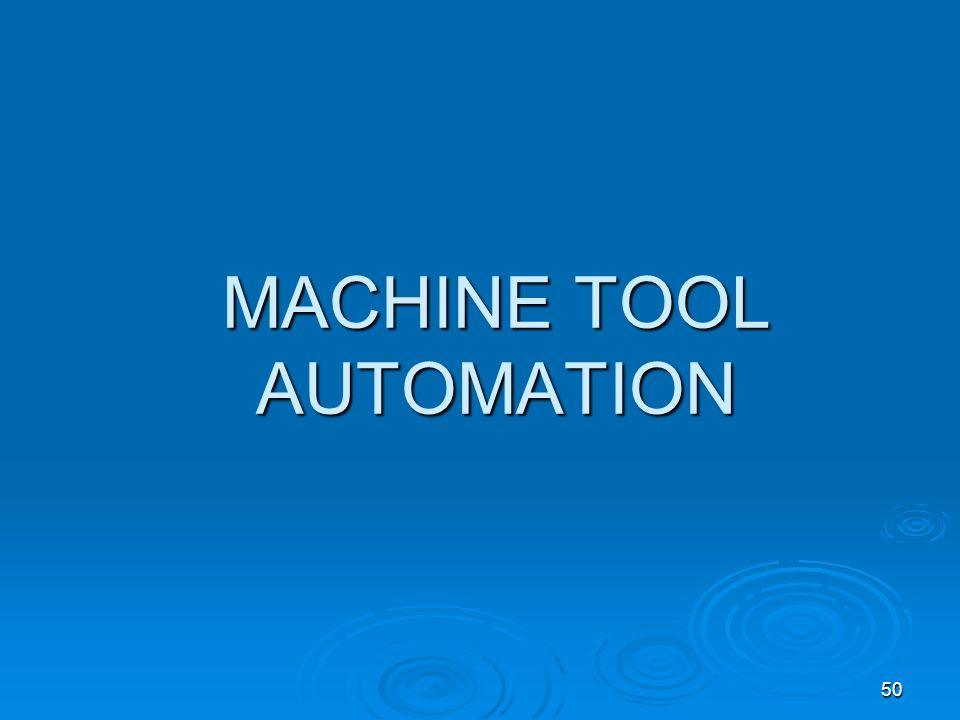 50 MACHINE TOOL AUTOMATION
