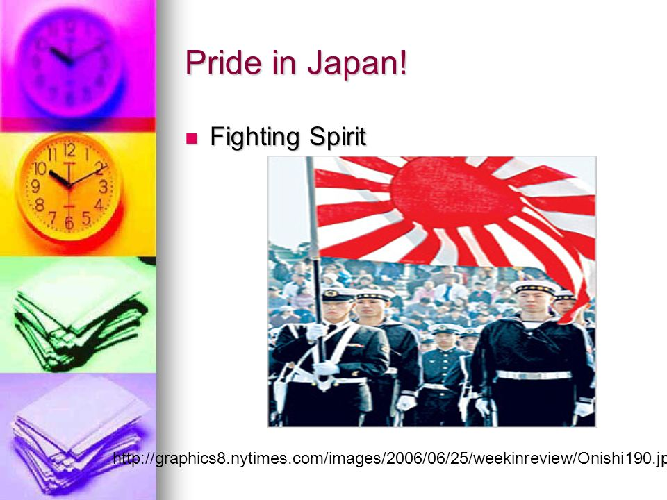 Pride in Japan! Fighting Spirit Fighting Spirit http://graphics8.nytimes.com/images/2006/06/25/weekinreview/Onishi190.jpg