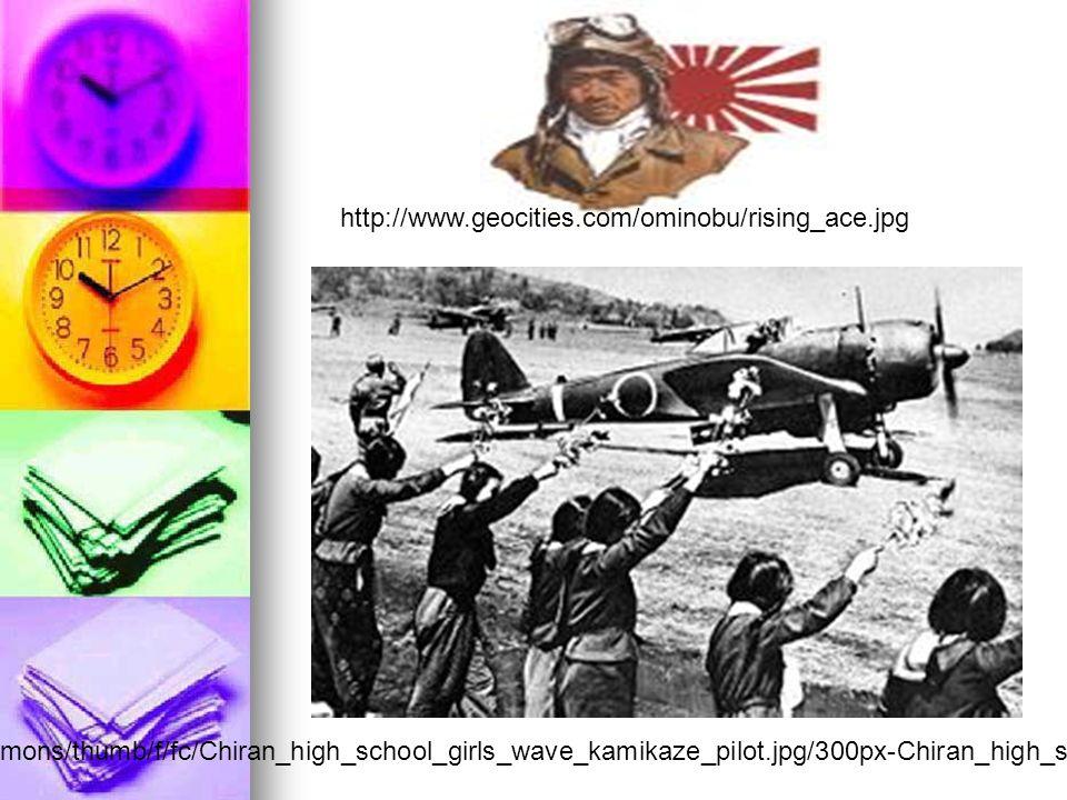 http://www.geocities.com/ominobu/rising_ace.jpg http://upload.wikimedia.org/wikipedia/commons/thumb/f/fc/Chiran_high_school_girls_wave_kamikaze_pilot.