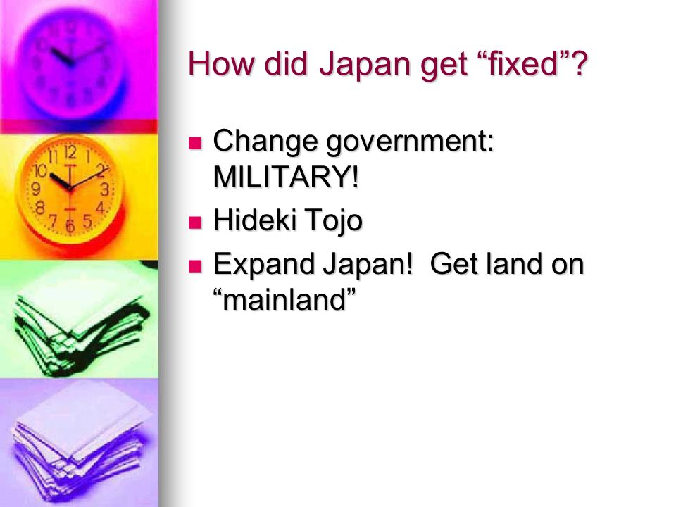 How did Japan get fixed. Change government: MILITARY.