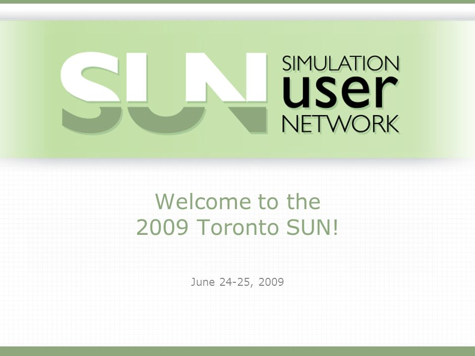 Welcome to the 2009 Toronto SUN! June 24-25, 2009