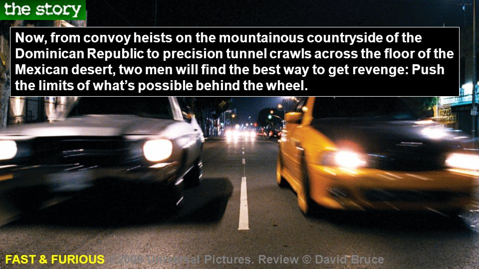 Now, from convoy heists on the mountainous countryside of the Dominican Republic to precision tunnel crawls across the floor of the Mexican desert, two men will find the best way to get revenge: Push the limits of whats possible behind the wheel.