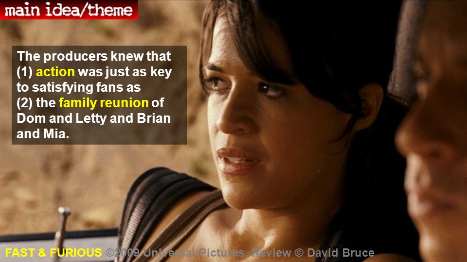 The producers knew that (1) action was just as key to satisfying fans as (2) the family reunion of Dom and Letty and Brian and Mia. FAST & FURIOUS ©20
