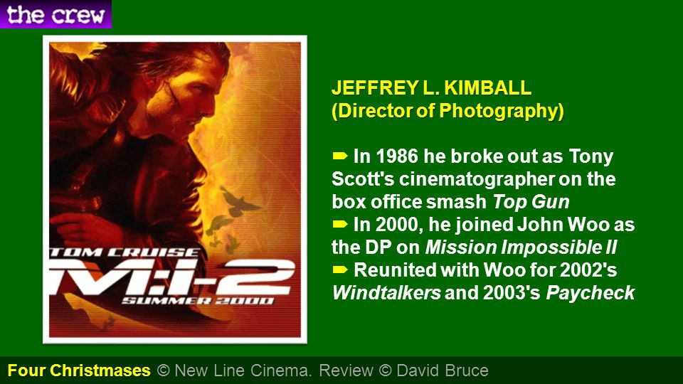 JEFFREY L. KIMBALL (Director of Photography) JEFFREY L. KIMBALL (Director of Photography) In 1986 he broke out as Tony Scott's cinematographer on the