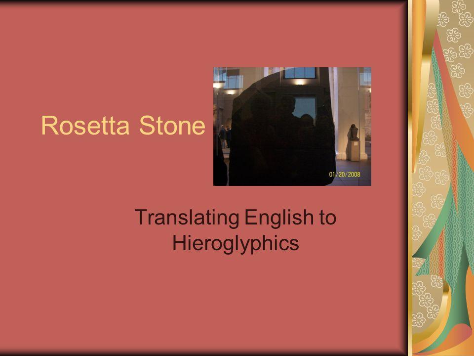 Rosetta Stone Translating English to Hieroglyphics