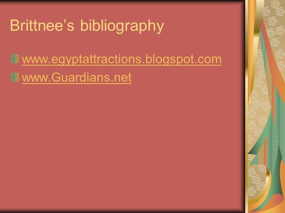 Brittnees bibliography www.egyptattractions.blogspot.com www.Guardians.net