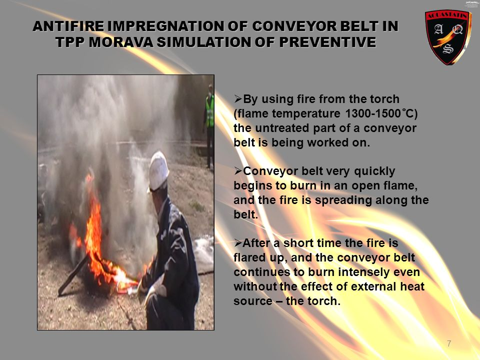 7 By using fire from the torch (flame temperature 1300-1500 ̊ C) the untreated part of a conveyor belt is being worked on.