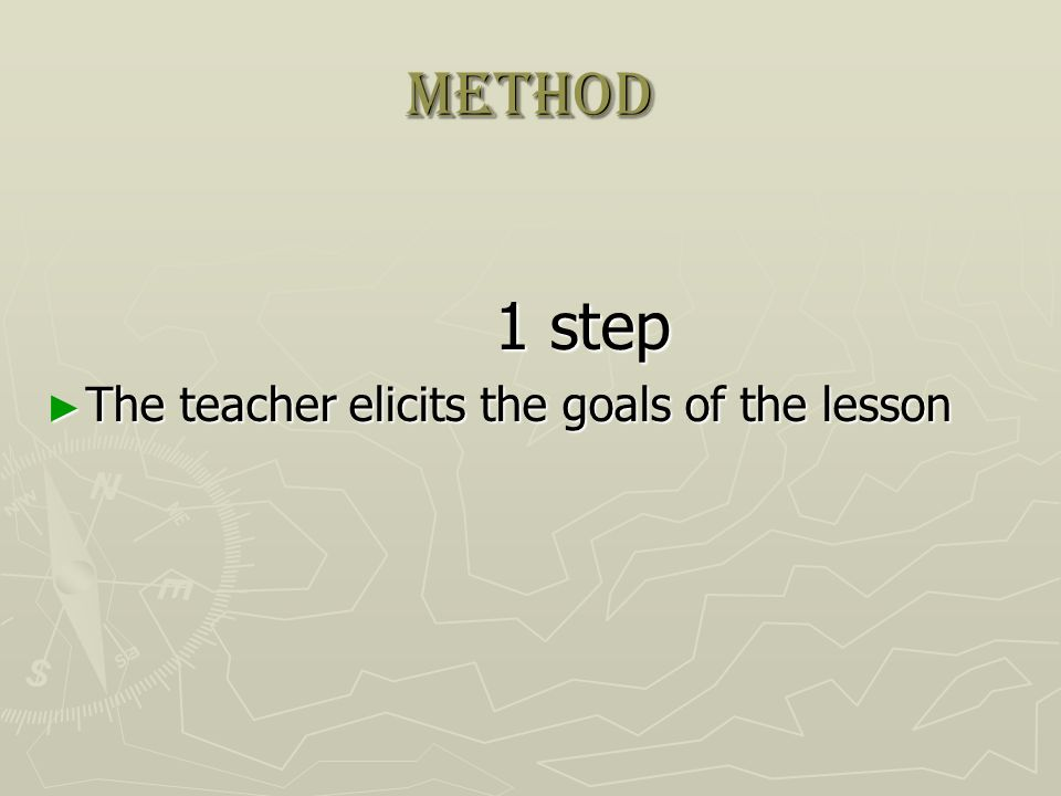 method 1 step The teacher elicits the goals of the lesson