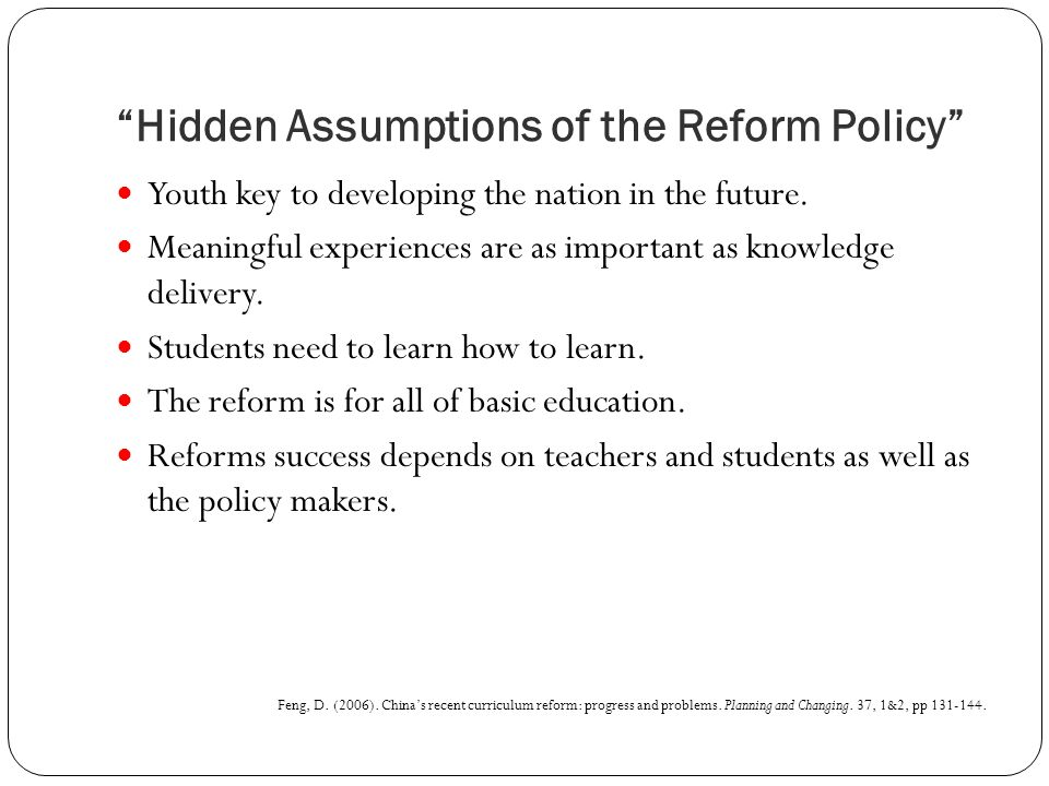 Hidden Assumptions of the Reform Policy Youth key to developing the nation in the future.