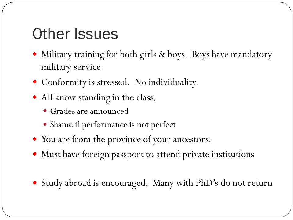 Other Issues Military training for both girls & boys.