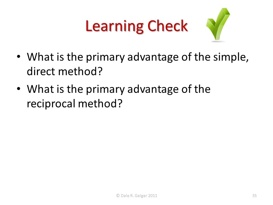 Learning Check What is the primary advantage of the simple, direct method.