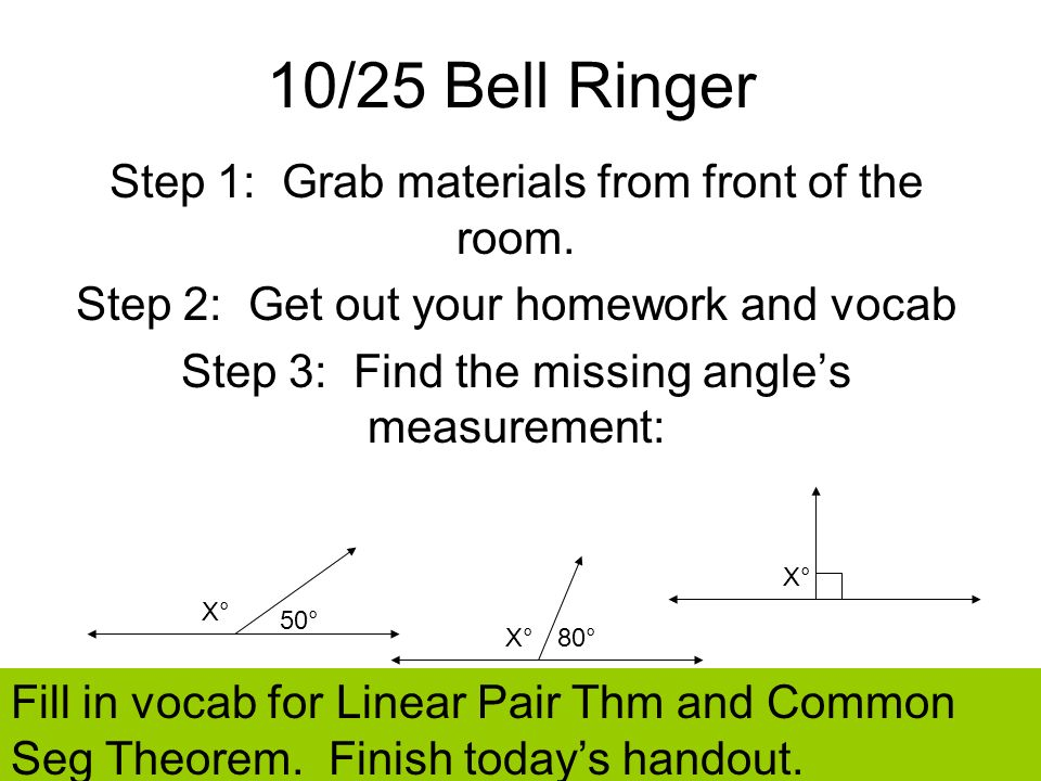 10/25 Bell Ringer Step 1: Grab materials from front of the room.
